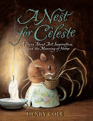 A Nest for Celeste By Cole, Henry/ Cole, Henry (ILT)