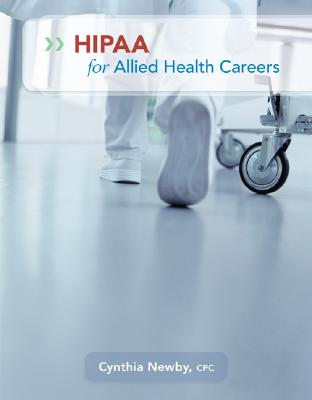 HIPAA for Allied Health Careers By Newby, Cynthia