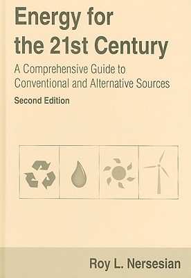Energy for the 21st Century By Nerseisan, Roy L.